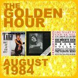 GOLDEN HOUR : AUGUST 1984