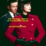 THE VERY BEST CHOICES OF THE SWING OUT SISTER/ THE DUTCHESS MUSIC ~~