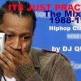 Its Just Practice Mixtape (1988 - 1992 Hiphop Classics)