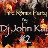 Fire R3mix Party #2
