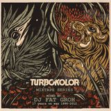"TURBOKOLOR MIXTAPE SERIES #4 MIXED BY DJ Fat Groh - ""17 years on wax"""