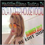 ⛱IBIZA in Deep House Vocal-Massimiliano Bosco Dj(Re-edit 2018)⛱