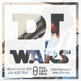 DJ Wars Temp 1/ Ep. 4 - Acapulco en la azotea