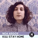 Noa Argov | Kuli Stay Home