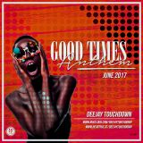 Deejay Touchdown - The Good Times Anthems - June 2017