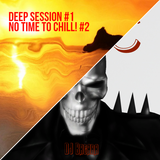 Deep Session / No Time to Chill! (Live)