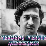 Verdens Verste Mennesker - Pablo Escobar - S2E1