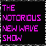 The Notorious New Wave Show - Show #127 - February 18, 2018- Host Gina Achord