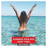 Summer 2019 Mix Part Two
