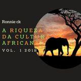 A RIQUEZA DA CULTURA AFRICANA!
