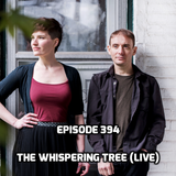 Mostly Folk Podcast Episode 394 (The Whispering Tree live)