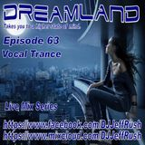 Dreamland Episode 63, November 8th, 2017, Vocal Trance