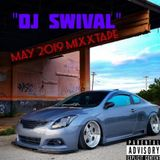 Dj Swival May 2019 Mixxtape