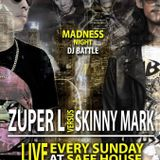 Madness Sunday night. Skinny Mark & Zuper L Support by Dj.Ize Fomo