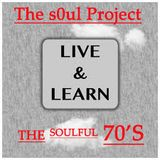Live & Learn The SOULFUL 70's