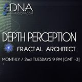Fractal Architect - DNA Radio FM - Depth Perception #21