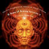 Electro Progressive House & Vocal Trance ★ PODCAST A State of Ecstasy E3