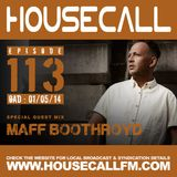Housecall EP#113 (01/05/14) incl. a guest mix from Maff Boothroyd