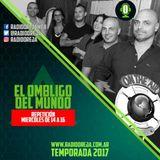 EL OMBLIGO DEL MUNDO - 010 - 09-05-2017 - MARTES DE 20 A 22 POR WWW.RADIOOREJA.COM.AR
