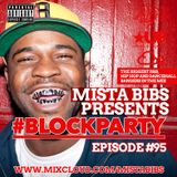 Mista Bibs - #BlockParty Episode 95 (Current R&B & Hip Hop)