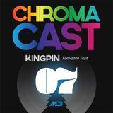 ChromaCast 07 - Kingpin - Forbidden Fruit