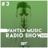 Wanted Music Radio Show 2017 #3