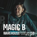 Vasili Borisov aka MagicB - Warehouse Podcast#30