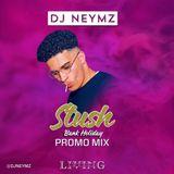 @DJNEYMZ Stush Promo Mix - Living Lounge Derby 25/08/19