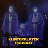 Star Wars!   KlinterKlater Podcast #10