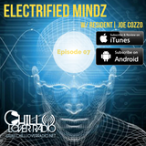 Electrified Mindz Podcast 07