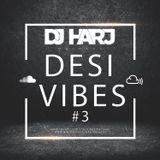 #DesiVibes3 (DJ Harj Matharu)