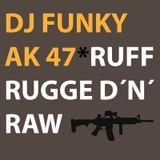 DJ FUNKY AK47 - RUFF FUGGED´N´RAW RAP MIX - Inspired by DJ Calhoun aka MacDough
