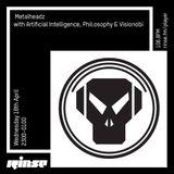 Artificial Intelligence - Metalheadz on Rinse.FM (with Phil:osophy & Visionobi) -18-04-2018