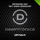 "Deeptronica EP001 - ""My Own Groove"" (JUN2016)"