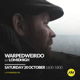 warpedweirdo - 20.10.2018 w/ Lomidhigh