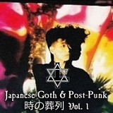 Funeral Procession Of Time: Japanese Goth & Post-Punk (Vol. 1)