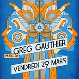 Greg Gauthier @ Djoon, Friday March 29th, 2013