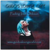Guido's Lounge Cafe Broadcast 0258 Fading Into Oblivion (20170210)