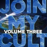 Join My Cult Mix Series Volume III: The Good Life, Is Just An Illusion