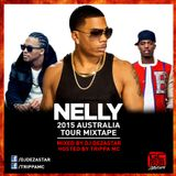 NELLY AUSTRALIA TOUR MIXTAPE | MIXED BY DJ DEZASTAR X HOSTED BY TRIPPA MC
