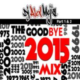 Good-Bye 2015 Mega Mejia mix 1 & 2