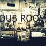 Dub Room - Episode #6