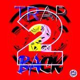 #Trap2Back4 - Live -