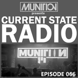 Current State Radio 066 with DJ Munition