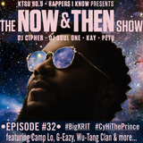 The Now & Then Show #032-Current Hip Hop