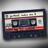 GUMBALL Radio Mix 8 by DJ Luqe