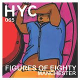HYC 065 - Figures Of Eighty - Manchester