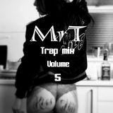 Mr T - Trap Mix [VOLUME5]
