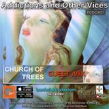 Addictions and Other Vices 389 - Bombshell Radio - Church Of Trees Guest Mix