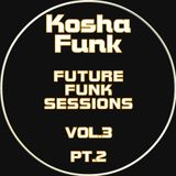KoshaFunk - FUTURE FUNK SESSIONS VOL.3 - PT.2 (FREE DOWNLOAD)